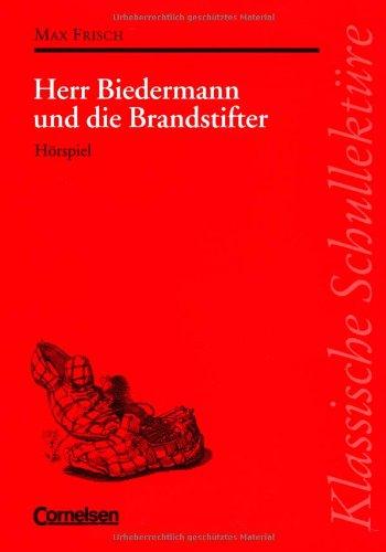 Klassische Schullektüre, Herr Biedermann und die Brandstifter (9783464601044) by Frisch, Max; Klöckner, Klaus