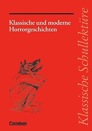 9783464601518: Klassische und Moderne Horrorgeschichten. Schülerheft: Text - Erläuterungen - Materialien. Empfohlen für das 8.-13. Schuljahr