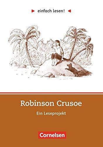 einfach lesen! Robinson Crusoe. Aufgaben und Ãœbungen. Ein Leseprojekt zu dem gleichnamigen Roman. (Lernmaterialien) (3464601684) by Daniel Defoe