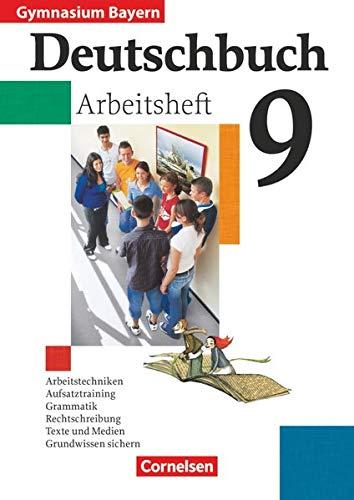 9783464603611: Deutschbuch 9. Jahrgangsstufe. Gymnasium Bayern. Arbeitsheft mit Lösungen