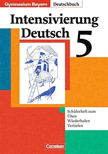 9783464603840: Deutschbuch 5 / Schülerheft / Bayern / Gymnasium: Intensivierung Deutsch / Zum Üben, Wiederholen, Vertiefen / Mit Lösungen