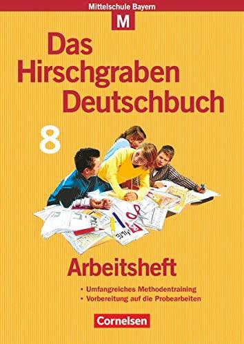 9783464604625: Das Hirschgraben Deutschbuch. Hauptschule Bayern: Das Hirschgraben Sprachbuch 8. Fur M-Klassen. Arbeitsheft. Hauptschule Bayern. Fur M-Klassen (Lernmaterialien)