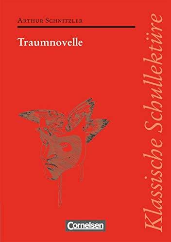 Klassische Schullektüre: Traumnovelle: Text - Erläuterungen -: Arthur Schnitzler