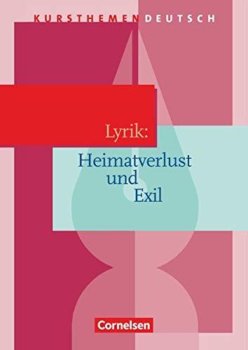 9783464609149: Kursthemen Deutsch. Lyrik: Heimatverlust und Exil.. Schülerbuch
