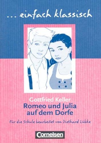 9783464609712: Romeo und Julia auf dem Dorfe: Sch�lerheft. einfach klassisch