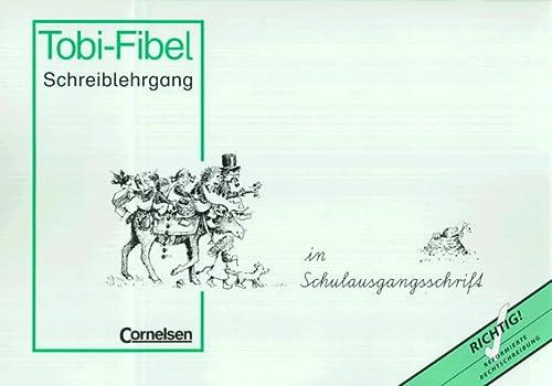 Tobi-Fibel, Schreiblehrgang, neue Rechtschreibung, In Schulausgangsschrift: Löbler, Heidemarie; Kracke,