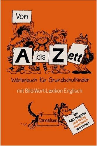 Von A bis Zett, W?rterbuch f?r Grundschulkinder,