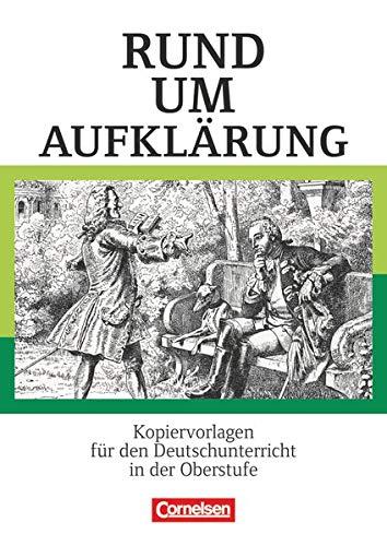 9783464611760: Rund um die Sekundarstufe II. Rund um Aufklärung: Kopiervorlagen für den Deutschunterricht in der Oberstufe. Kopiervorlagen