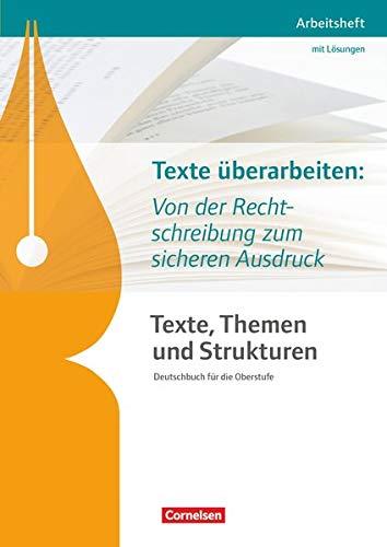 9783464612682: Texte, Themen und Strukturen - Abiturvorbereitung-Themenheft: Texte überarbeiten: Von der Rechtschreibung zum sicheren Ausdruck