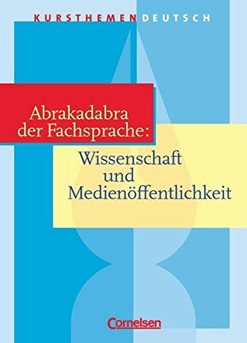 9783464618028: Kursthemen Deutsch. Abrakadabra der Fachsprache: Wissenschaft und Medienöffentlichkeit. Schülerband