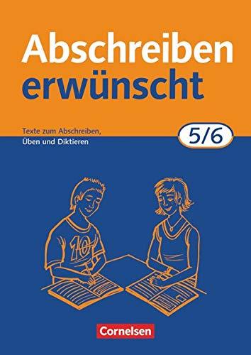 9783464618226: Abschreiben erwünscht. 5./6. Schuljahr. Neue Rechtschreibung: Texte zum Abschreiben, Üben und Diktieren