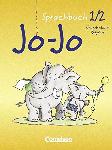 9783464621486: Jo-Jo, Sprachbuch, Ausgabe Grundschule Bayern, neue Rechtschreibung, 1./2. Jahrgangsstufe