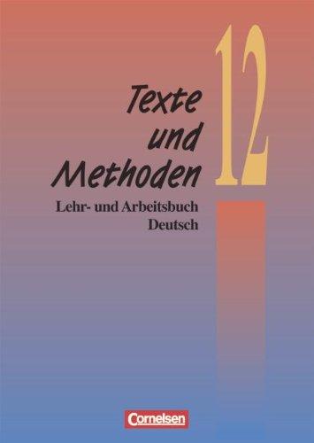 9783464630723: Texte und Methoden. 12. Schuljahr: Lehr- und Arbeitsbuch Deutsch