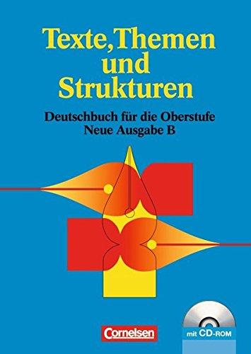 9783464631027: Texte, Themen und Strukturen. Ausgabe E. Neubearbeitung. Schülerbuch mit CD-ROM: Grundband Deutsch für die gymnasiale Oberstufe
