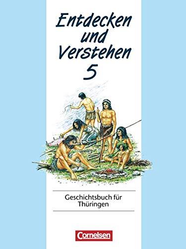 9783464640784: Entdecken und Verstehen 5. Geschichtsbuch für Thüringen: Von den Anfängen der Geschichte bis zum antiken Griechenland