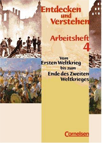 9783464641606: Entdecken und Verstehen 4. Arbeitsheft: Von Versailles bis zum Ende des Zweiten Weltkrieges