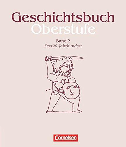 9783464643020: Geschichtsbuch Oberstufe 2: Das 20. Jahrhundert. Mit Methodenarbeitsteilen und Anregungen für thematische Längsschnitte