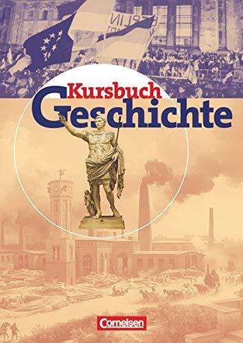 9783464643037: Kursbuch Geschichte. Sch�lerband. Allgemeine Ausgabe: Von der Antike bis zur Gegenwart. Gymnasiale Oberstufe