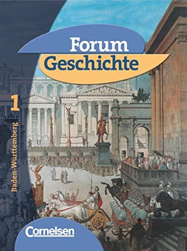 9783464644072: Forum Geschichte - Gymnasium Baden-Wurttemberg: Forum Geschichte 1. Schulerbuch. Baden-Wurttemberg