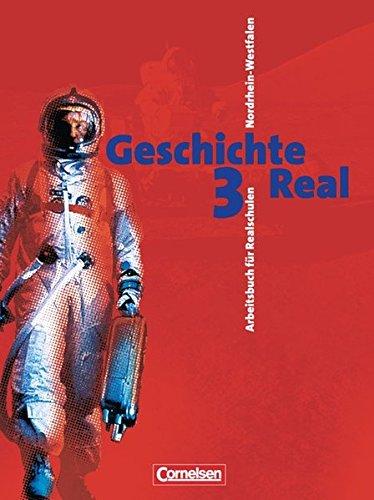 9783464644461: Geschichte Real 3. 9./10. Schuljahr. Sch�lerbuch. Realschule. Nordrhein-Westfalen
