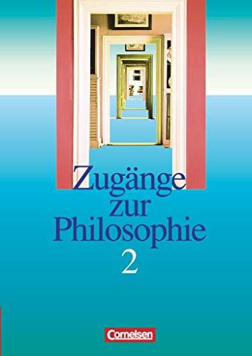 9783464647066: Zug�nge zur Philosophie 2