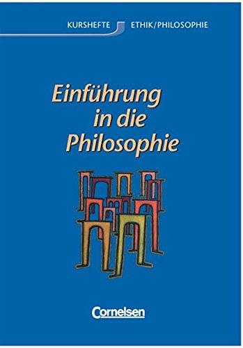 9783464650547: Kurshefte Ethik/Philosophie. Sekundarstufe II. Westliche Bundeslander: Kurshefte Ethik / Philosophie. Einfuhrung in die Philosophie. Allgemeine Ausgabe. Schulerbuch