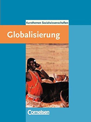 9783464653012: Kursthemen Sozialwissenschaften. Globalisierung. (Lernmaterialien)