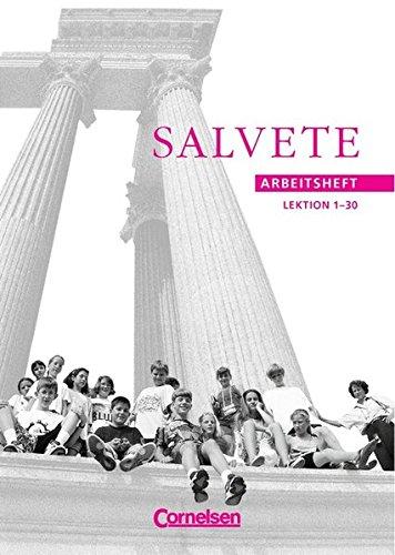 Salvete - Bisherige Ausgabe: Salvete, Arbeitsheft, Lektion 1-30 - Bertram, Alfred, Manfred Blank Gabriele Erasmus-Sarholz u. a.