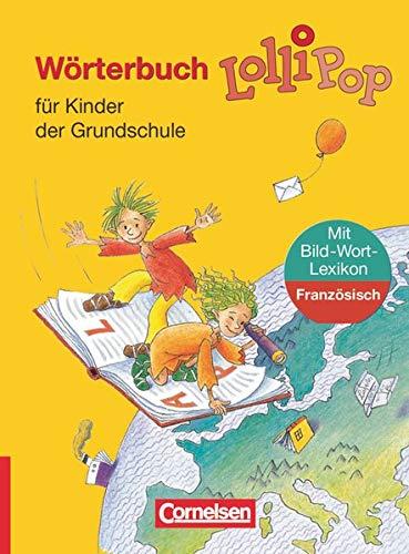 9783464800591: LolliPop W�rterbuch mit Bild-Wort-Lexikon Franz�sisch: F�r Kinder der Grundschule