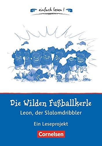 9783464828359: Die wilden Fußballkerle - Leon, der Slalomdribbler: Ein Leseprojekt nach dem gleichnamigen Kinderbuch von Joachim Masannek. Arbeitsbuch mit Lösungen. einfach lesen! - für Leseanfänger