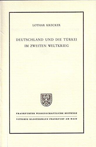 9783465005896: Deutschland Und Die Turkei Im Zweiten Weltkrieg (Frankfurter Wissenschaftliche Beitrage)