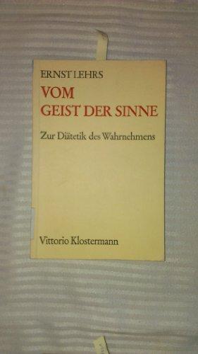 9783465010074: Vom Geist der Sinne : zur Diätetik d. Wahrnehmens..