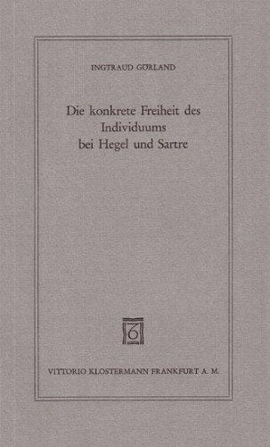 9783465012917: Die konkrete Freiheit des Individuums bei Hegel und Sartre (Wissenschaft und Gegenwart. geisteswissenschaftliche Reihe)