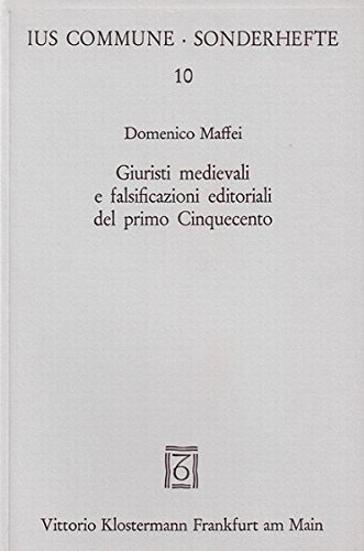 9783465013419: Giuristi medievali e falsificazioni editoriali del primo Cinquecento: Jacopo di Belviso in Provenza? (Ius commune. Sonderhefte)