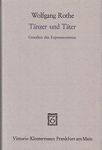 TAENZER UND TAETER Gestalten des Expressionismus: Rothe, Wolfgang