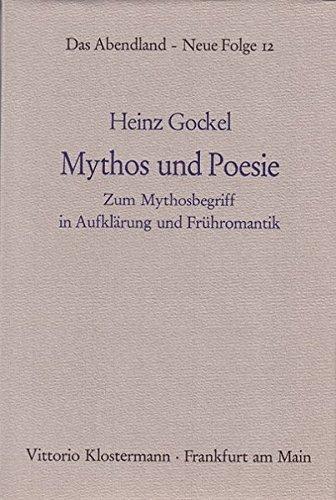 Mythos und Poesie. Zum Mythosbegriff in Aufklärung und Frühromantik.: Gockel, Heinz