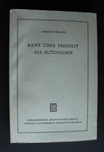 9783465015857: Kant über Freiheit als Autonomie (Philosophische Abhandlungen)