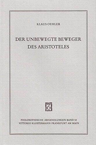 9783465016403: Der Unbewegte Beweger Des Aristoteles (Philosophische Abhandlungen) (German Edition)