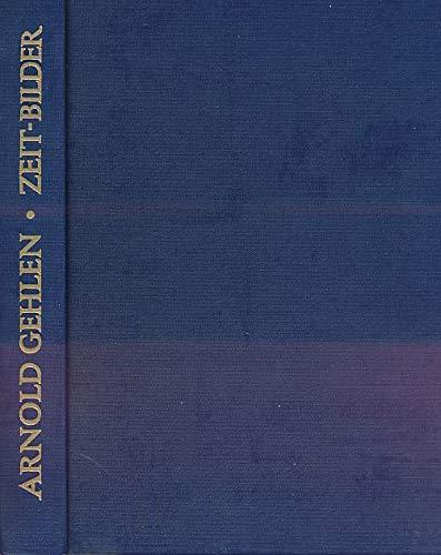 Zeit-Bilder: Zur Soziologie und Asthetik der modernen: Arnold Gehlen