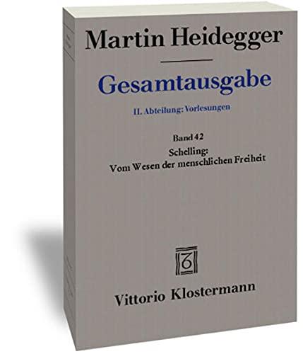 9783465017943: Gesamtausgabe. 4 Abteilungen / 2. Abt: Vorlesungen / Schelling: Vom Wesen der menschlichen Freiheit (1809) (Sommersemester 1936)