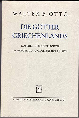 9783465019473: Die götter Griechenlands: das bild des Göttlichen im Spiegel des griechischen Geistes