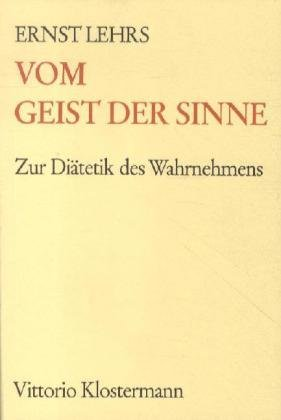 9783465026518: Vom Geist Der Sinne: Zur Diatetik Des Wahrnehmens (German Edition)