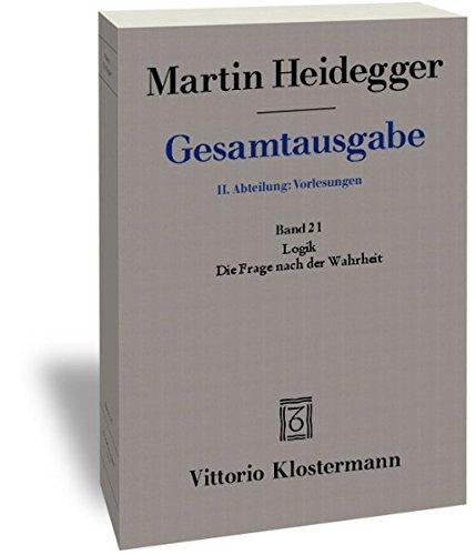 Gesamtausgabe Abt. 2 Vorlesungen Bd. 21. Logik: Martin Heidegger