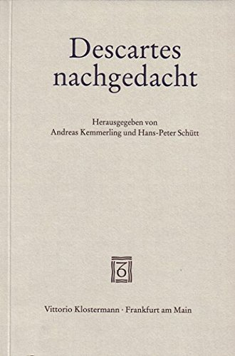 Descartes nachgedacht: Rene Descartes