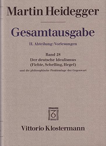 DER DEUTSCHE IDEALISMUS (FICHTE, SCHELLING, HEGEL) UND DIE PHILOSOPHISCHE PROBLEMLAGE DER GEGENWART...