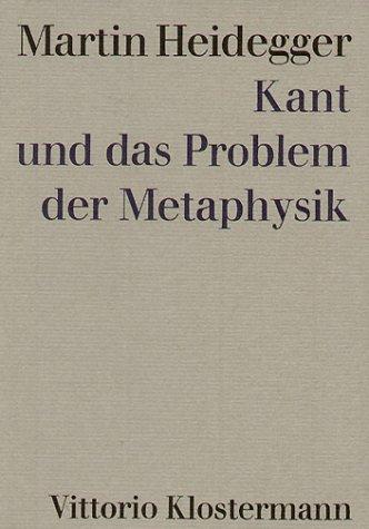 Kant Und Das Problem Der Metaphysik: Heidegger Martin