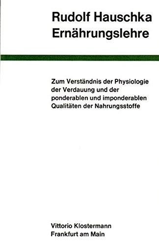 9783465030218: Ernährungslehre: Zum Verständnis der Physiologie der Verdauung und der ponderablen und imponderablen Qualitäten der Nahrungsstoffe