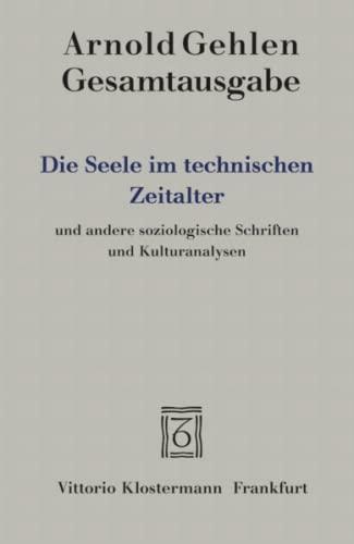 9783465031017: Die Seele im technischen Zeitalter. (Bd. 6): Und andere soziologische Schriften und Kulturanalysen