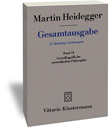9783465031604: Martin Heidegger, Gesamtausgabe: II. Abteilung: Vorlesungen 1919-1944: Bd. 18 / Grundbegriffe Der Aristotelischen Philosophie