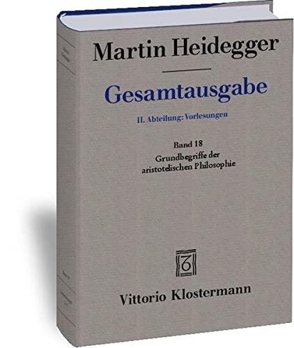 9783465031628: Martin Heidegger, Gesamtausgabe: II. Abteilung: Vorlesungen 1919-1944: Band 18 / Grundbegriffe Der Aristotelischen Philosophie